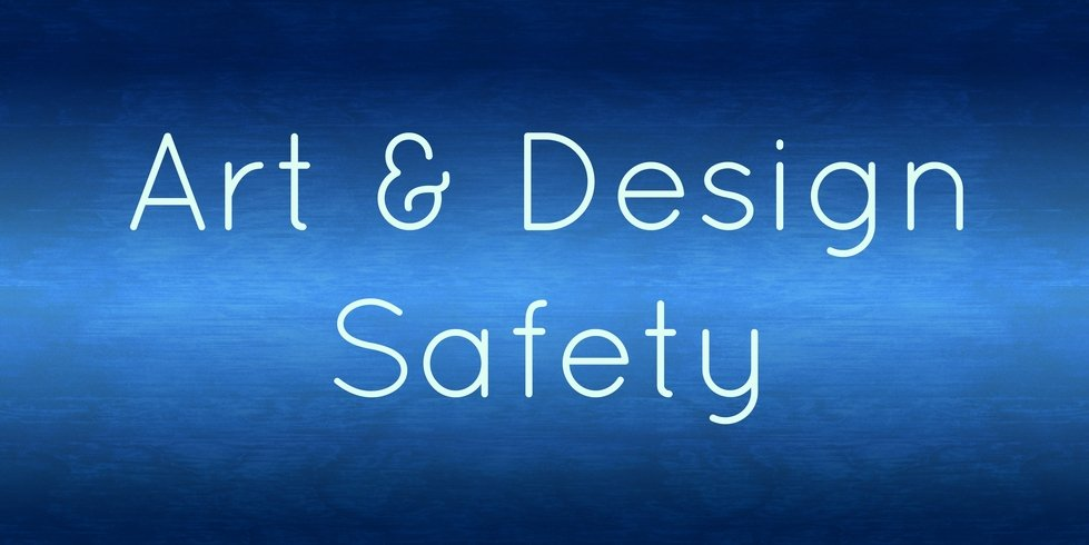 Art & Design Safety